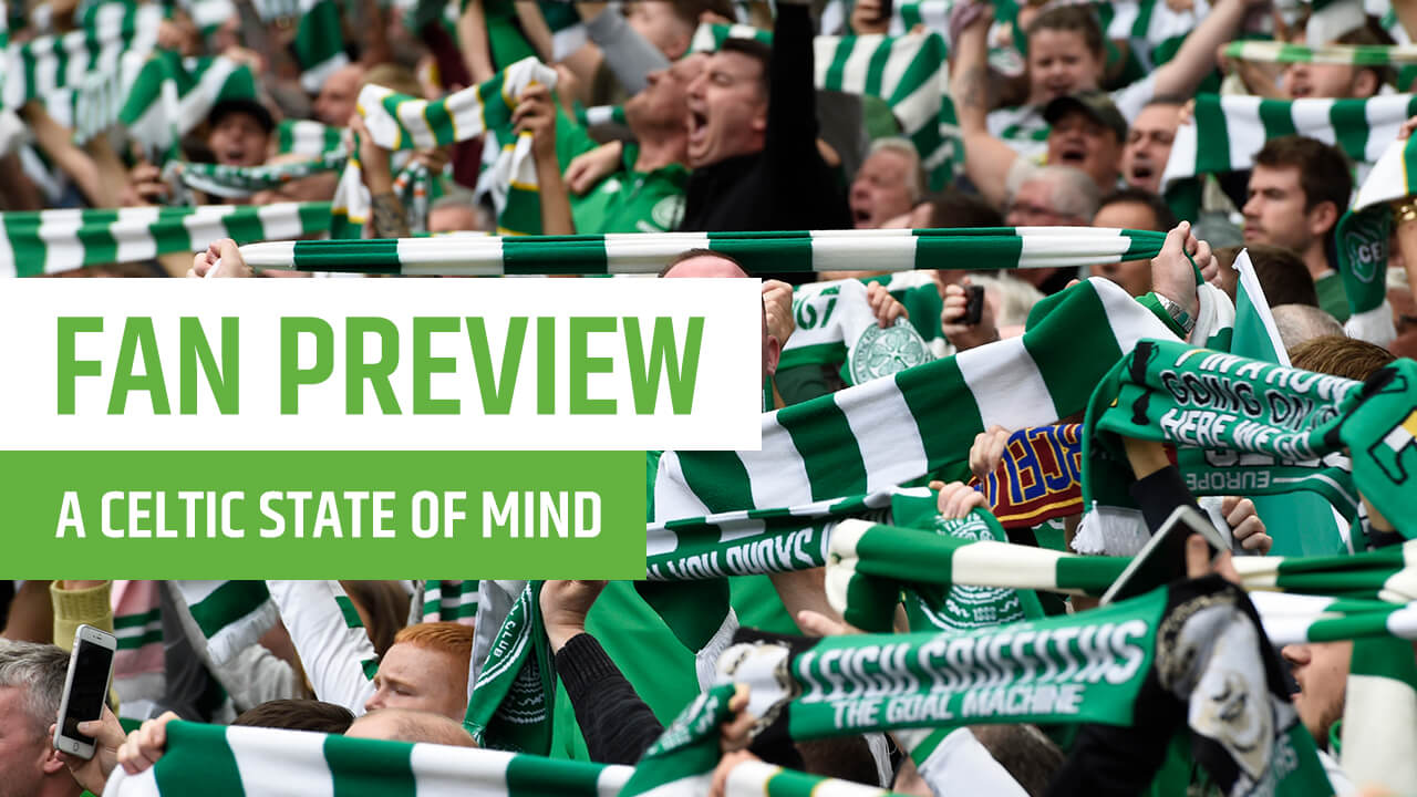 Scottish Premiership Celtic v Hearts Fan Preview – A Celtic State Of Mind